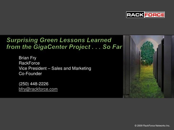 Brian Fry RackForce Vice President – Sales and Marketing Co-Founder  (250) 448-2226 bfry@rackforce.com                    ...