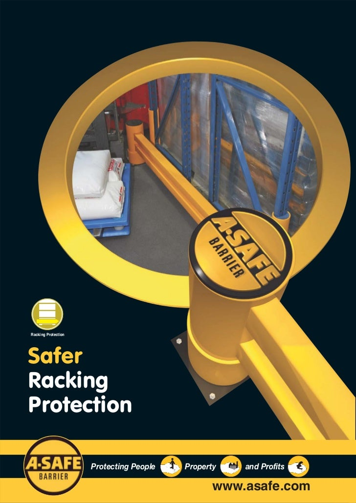 Racking ProtectionSaferRackingProtection                     Protecting People   Property   and Profits                   ...