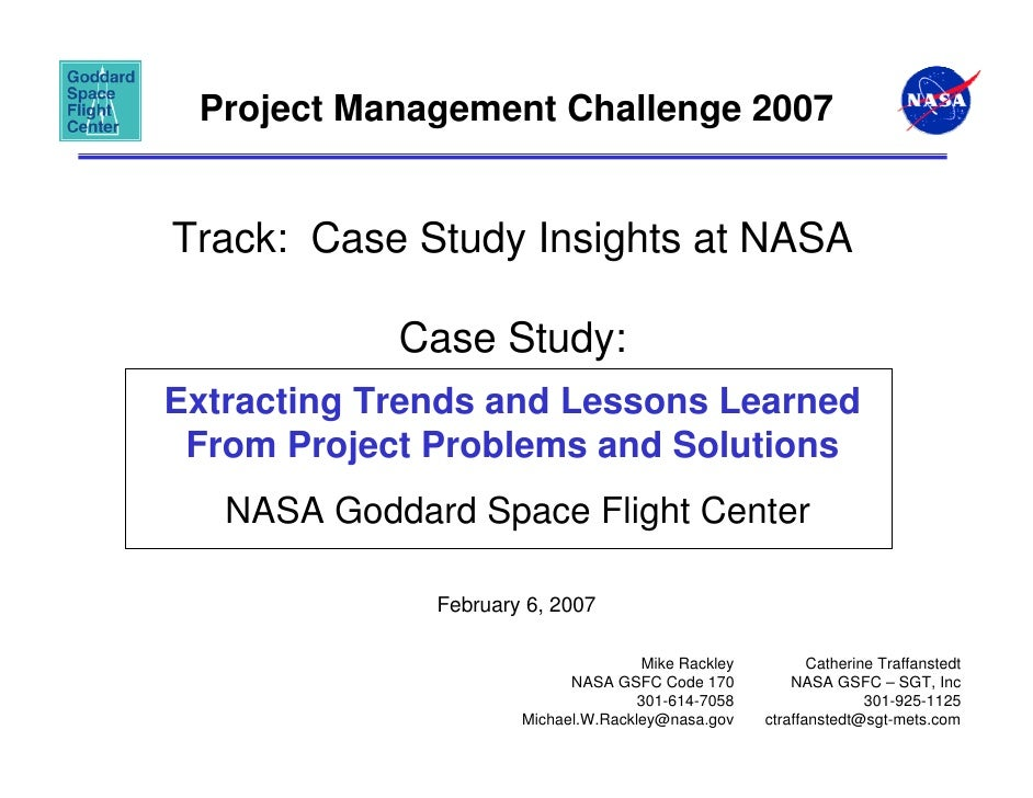 Project Management Challenge 2007Track: Case Study Insights at NASA            Case Study:Extracting Trends and Lessons Le...
