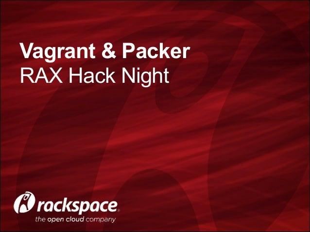 Vagrant & Packer RAX Hack Night