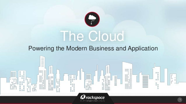 The Cloud Powering the Modern Business and Application 1
