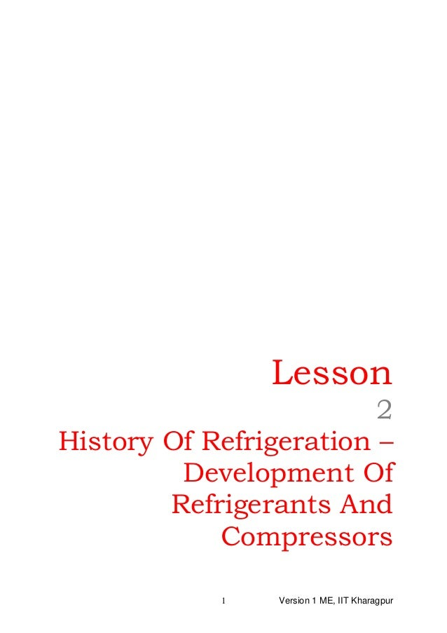 Lesson 2 History Of Refrigeration – Development Of Refrigerants And Compressors Version 1 ME, IIT Kharagpur1