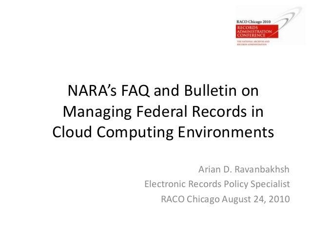 NARA's FAQ and Bulletin on Managing Federal Records in Cloud Computing Environments Arian D. Ravanbakhsh Electronic Record...