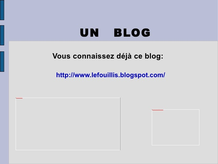 UN  BLOG Vous connaissez déjà ce blog: http://www.lefouillis.blogspot.com/