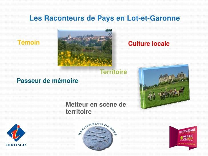 Les Raconteurs de Pays en Lot-et-GaronneTémoin                               Culture locale                        Territo...