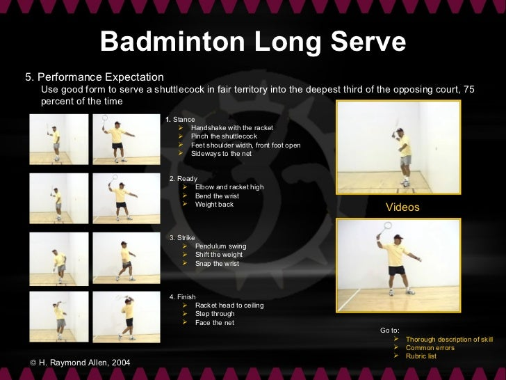 Badminton Long Serve5. Performance Expectation  Use good form to serve a shuttlecock in fair territory into the deepest th...
