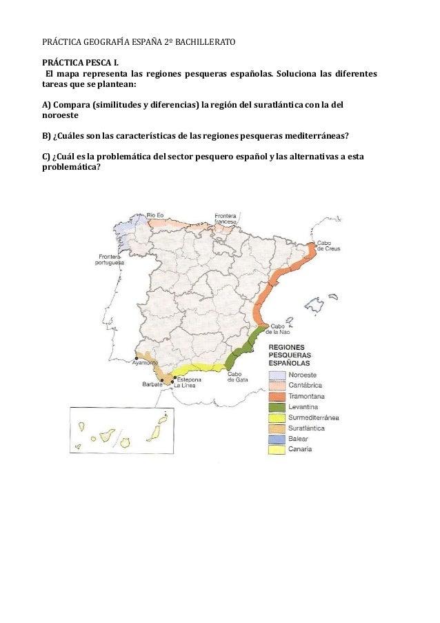 PRÁCTICA GEOGRAFÍA ESPAÑA 2º BACHILLERATO PRÁCTICA PESCA I. El mapa representa las regiones pesqueras españolas. Soluciona...