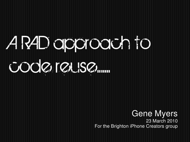 A RAD approach to code reuse.. . .   Click to edit Master subtitle style                                                  ...