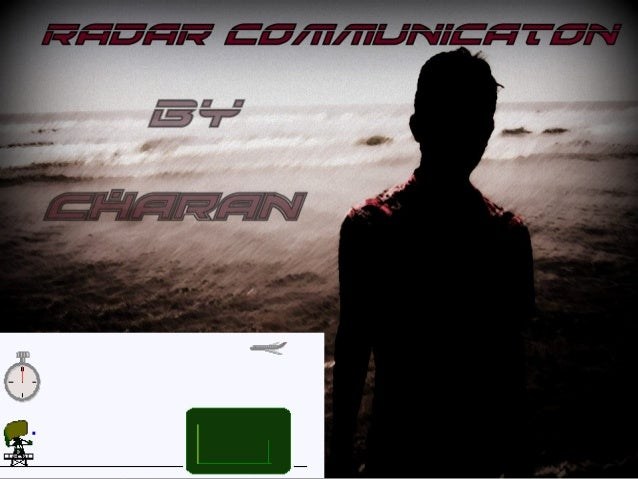 • Radar is an object detection system which usesradio waves to determine the range, altitude, direction, or speed of ob...