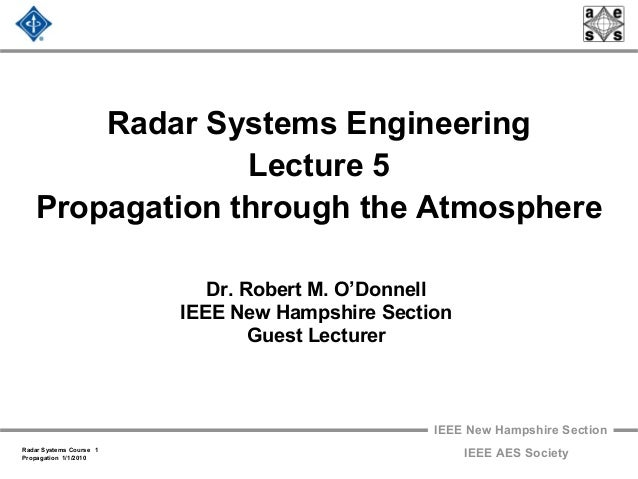 IEEE New Hampshire Section Radar Systems Course 1 Propagation 1/1/2010 IEEE AES Society Radar Systems Engineering Lecture ...