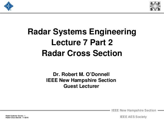 IEEE New Hampshire Section Radar Systems Course 1 Radar Cross Section 1/1/2010 IEEE AES Society Radar Systems Engineering ...