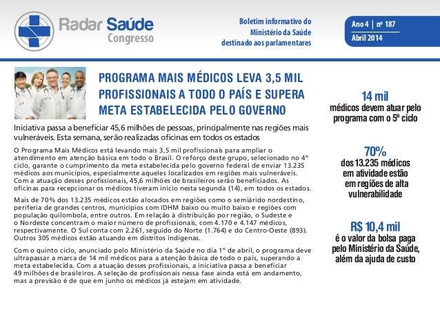 Radar Saúde Congresso Ano 4 | nº 187 Abril 2014 Iniciativa passa a beneficiar 45,6 milhões de pessoas, principalmente nas ...