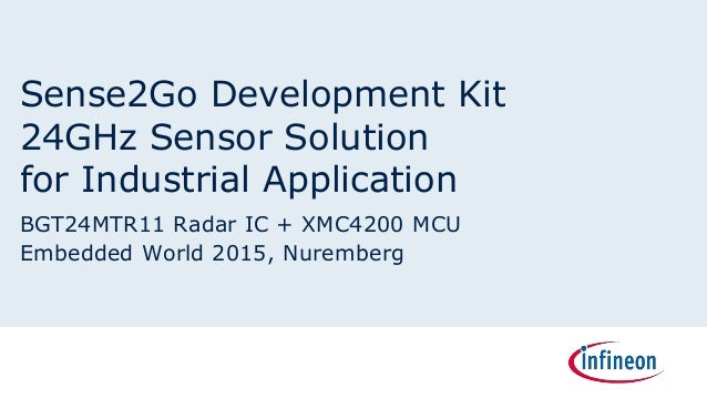 Sense2Go Development Kit 24GHz Sensor Solution for Industrial Application BGT24MTR11 Radar IC + XMC4200 MCU Embedded World...