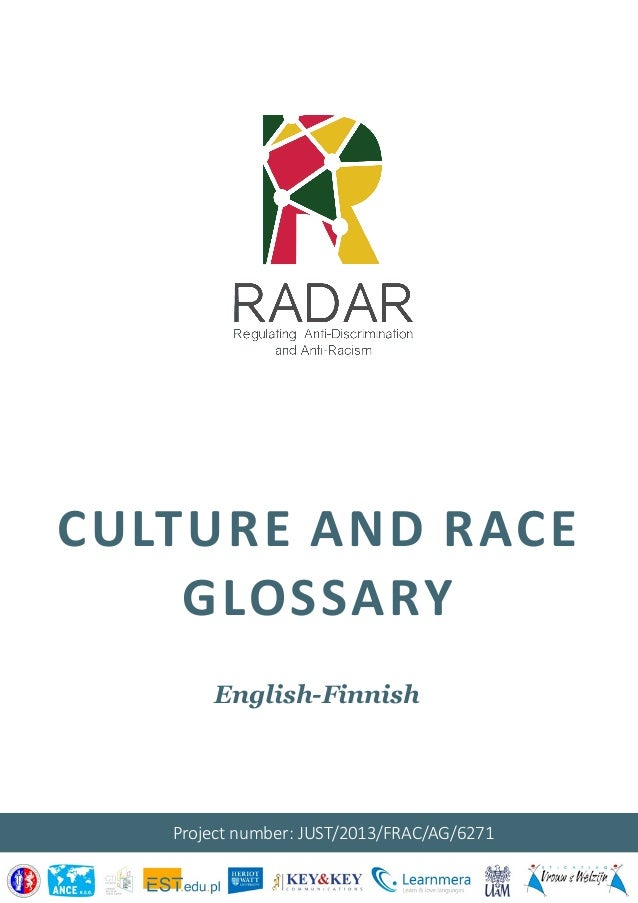CULTURE AND RACE GLOSSARY English-Finnish Project number: JUST/2013/FRAC/AG/6271