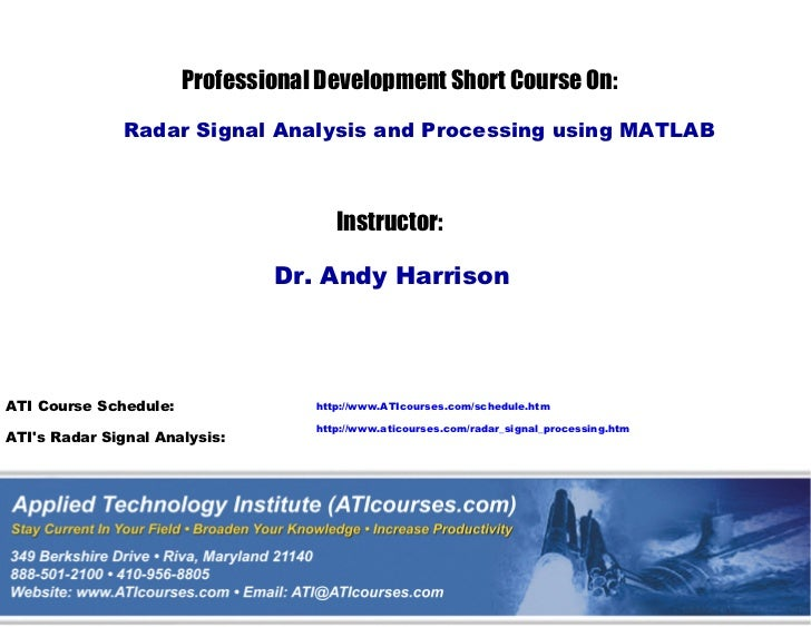 Professional Development Short Course On:               Radar Signal Analysis and Processing using MATLAB                 ...