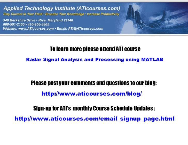 To learn more please attend ATI course   Radar Signal Analysis and Processing using MATLAB    Please post your comments an...