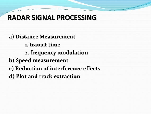 radar signal processing View radar signal processing research papers on academiaedu for free.