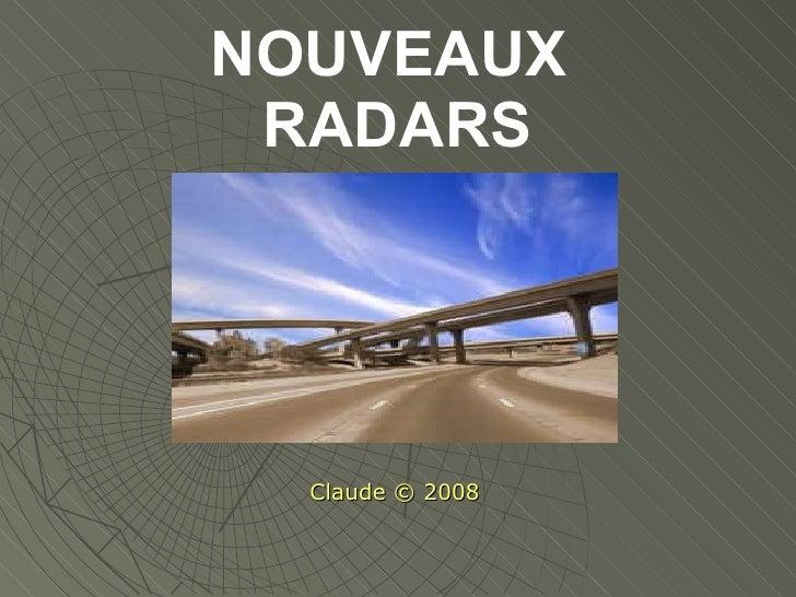 NOUVEAUX  RADARS Claude © 2008