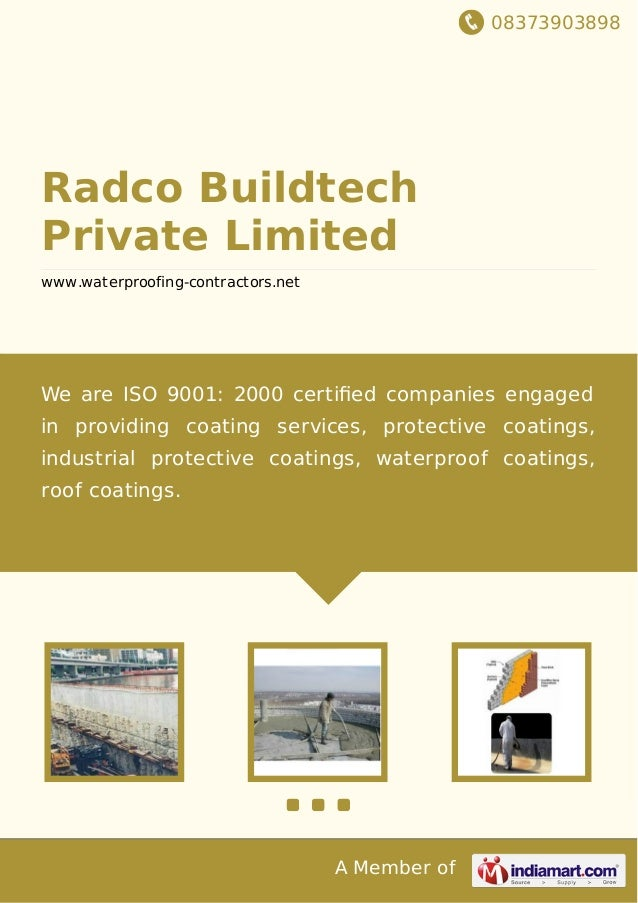 08373903898 A Member of Radco Buildtech Private Limited www.waterproofing-contractors.net We are ISO 9001: 2000 certified c...