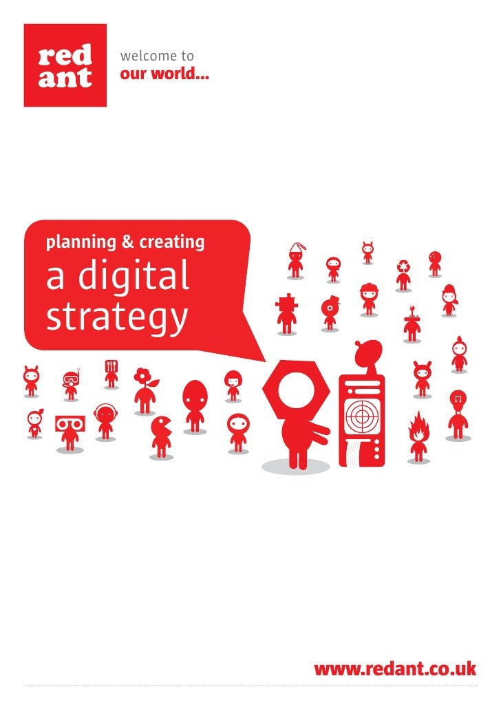 welcome to         our world...     planning & creating  a digital strategy                            www.redant.co.uk