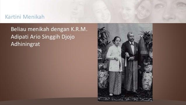 Kartini Menikah Beliau menikah dengan K.R.M. Adipati Ario Singgih Djojo Adhiningrat
