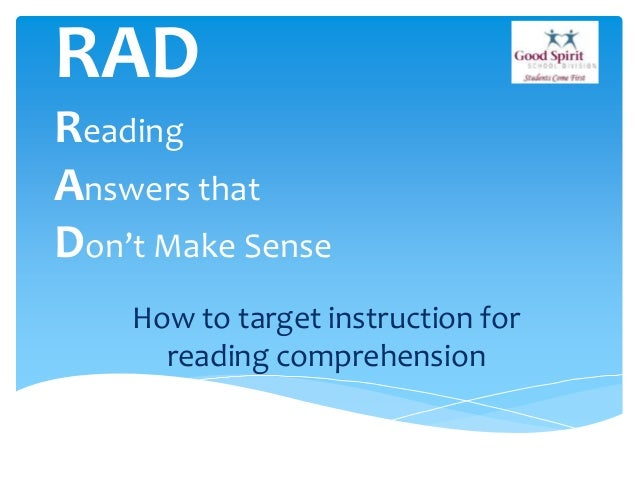 RADReadingAnswers thatDon't Make SenseHow to target instruction forreading comprehension