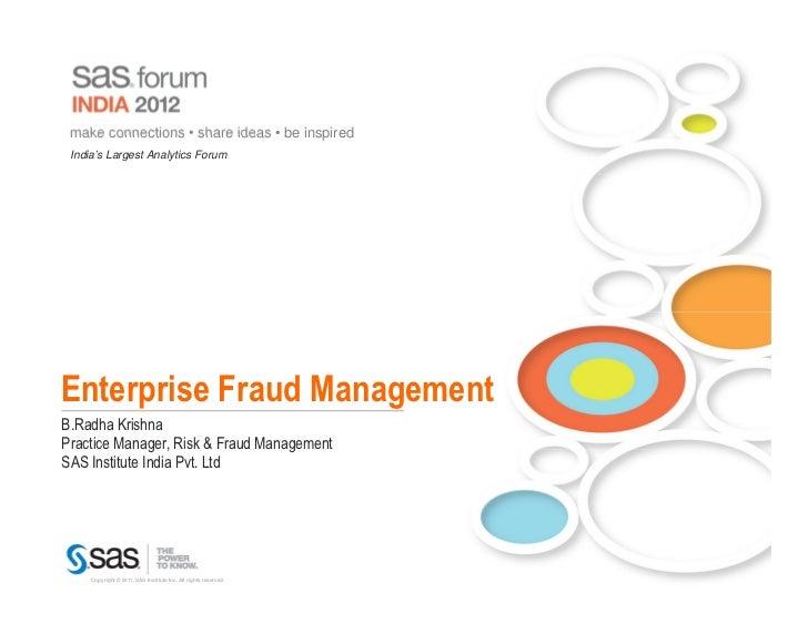 make connections • share ideas • be inspired India's Largest Analytics ForumEnterprise Fraud ManagementB.Radha KrishnaPrac...