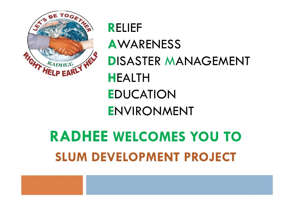 RELIEF      AWARENESS      DISASTER MANAGEMENT      HEALTH      EDUCATION      ENVIRONMENTRADHEE WELCOMES YOU TOSLUM DEVEL...