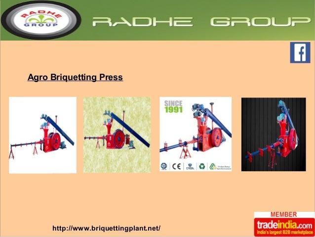 Agro Briquetting Press  http://www.briquettingplant.net/