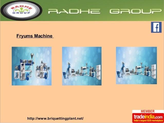 Fryums Machine  http://www.briquettingplant.net/