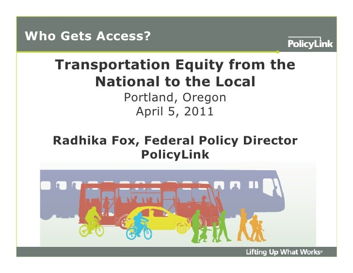 Who Gets Access?   Transportation Equity from the        National to the Local             Portland, Oregon               ...