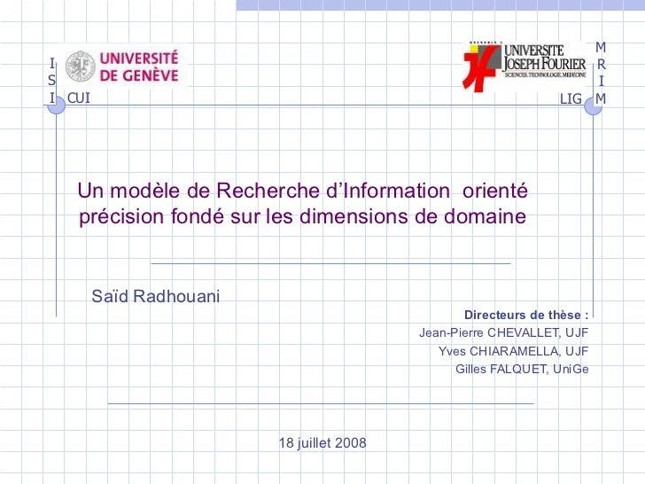 Un modèle de Recherche d'Information  orienté précision fondé sur les dimensions de domaine Directeurs de thèse : Jean-Pie...