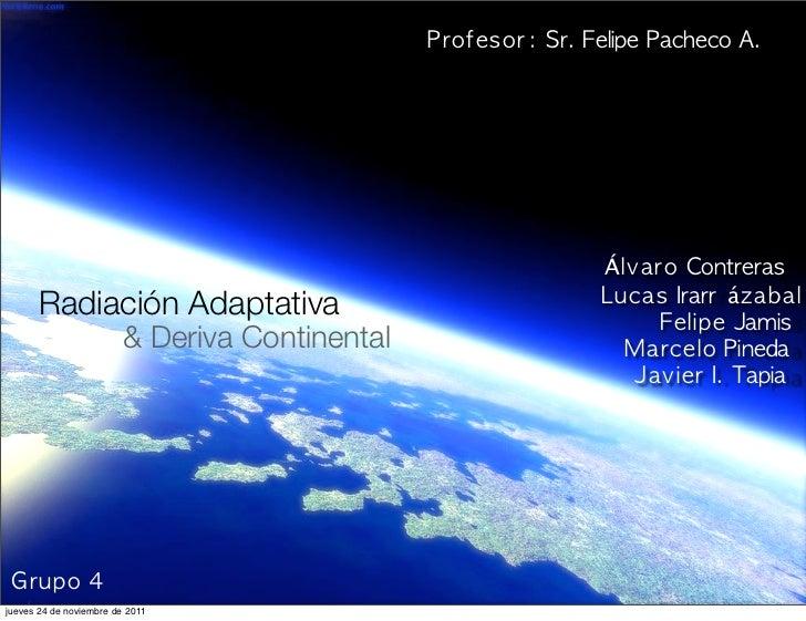 Á                                                   á       Radiación Adaptativa                        & Deriva Continent...