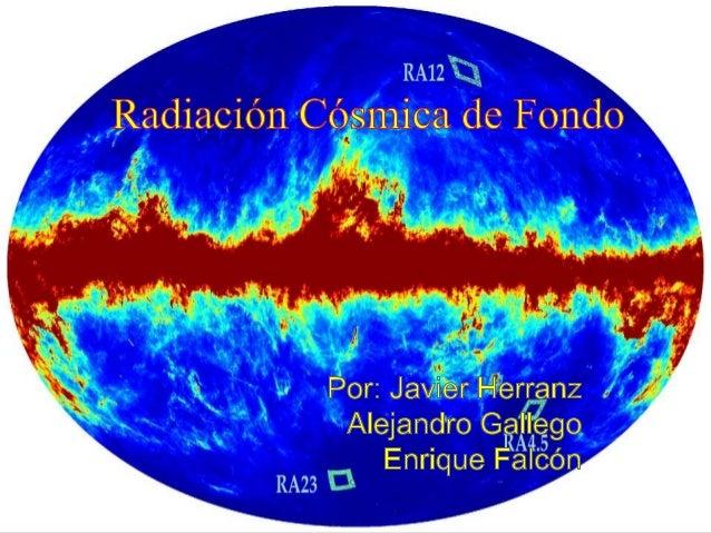 Radiacion cosmica de fondo es