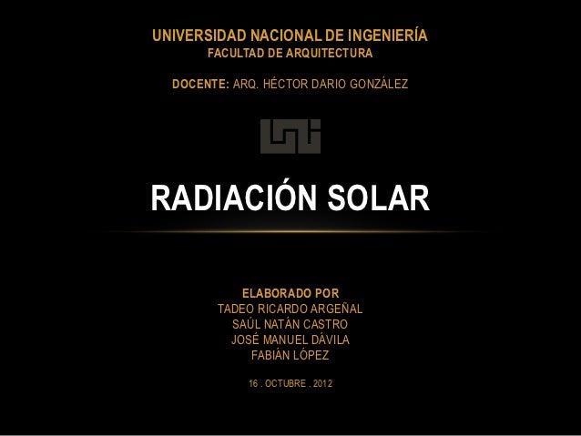 UNIVERSIDAD NACIONAL DE INGENIERÍA       FACULTAD DE ARQUITECTURA  DOCENTE: ARQ. HÉCTOR DARIO GONZÁLEZRADIACIÓN SOLAR     ...