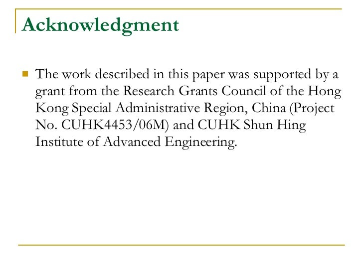 Acknowledgment <ul><li>The work described in this paper was supported by a grant from the Research Grants Council of the H...