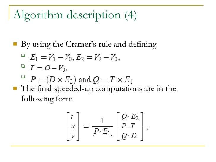 Algorithm description (4) <ul><li>By using the Cramer's rule and defining </li></ul><ul><ul><li>A </li></ul></ul><ul><ul><...