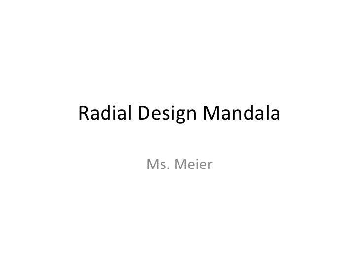 Radial Design Mandala       Ms. Meier