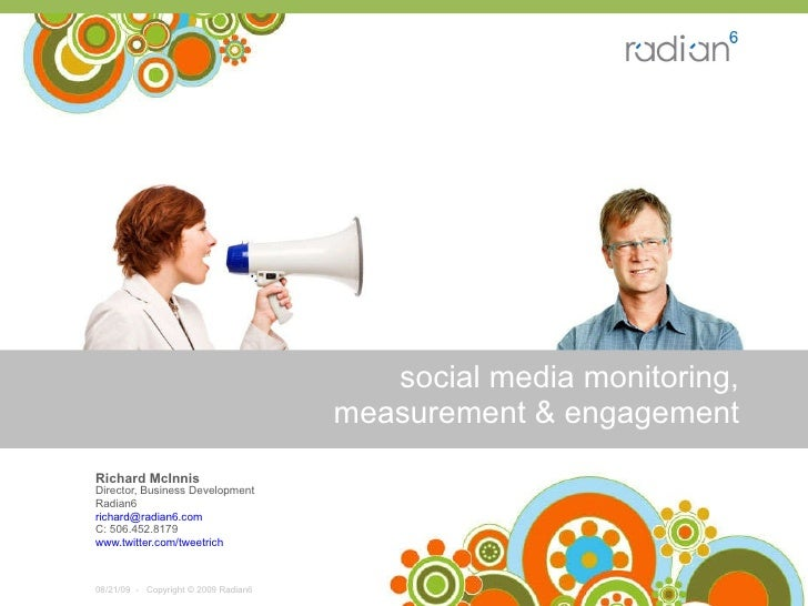 social media monitoring, measurement & engagement Richard McInnis   Director, Business Development Radian6 [email_address]...