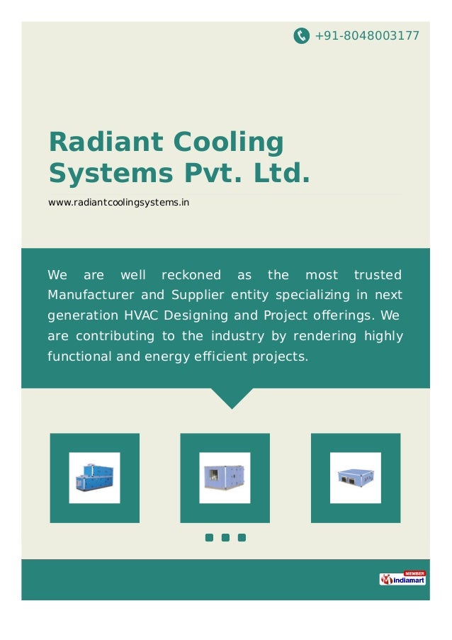 +91-8048003177 Radiant Cooling Systems Pvt. Ltd. www.radiantcoolingsystems.in We are well reckoned as the most trusted Man...