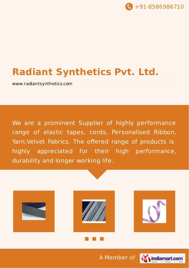 +91-8586986710 A Member of Radiant Synthetics Pvt. Ltd. www.radiantsynthetics.com We are a prominent Supplier of highly pe...