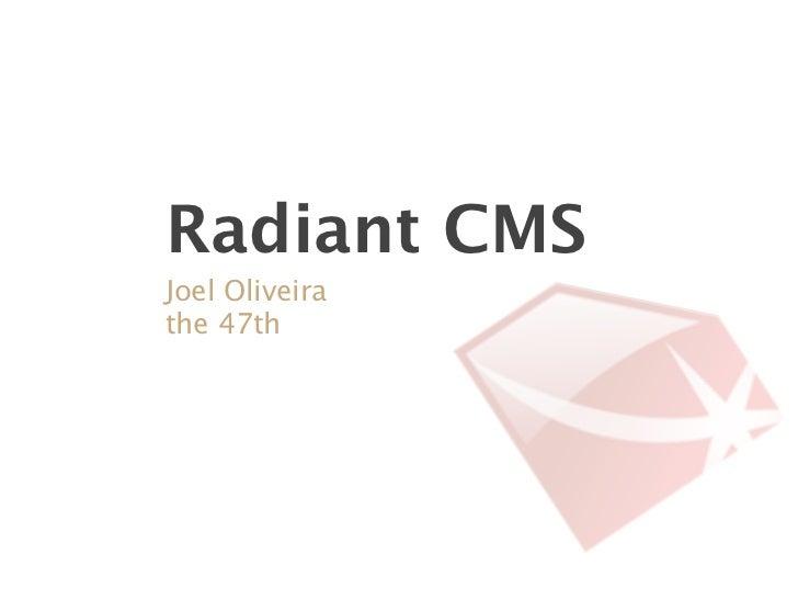 Radiant CMSJoel Oliveirathe 47th