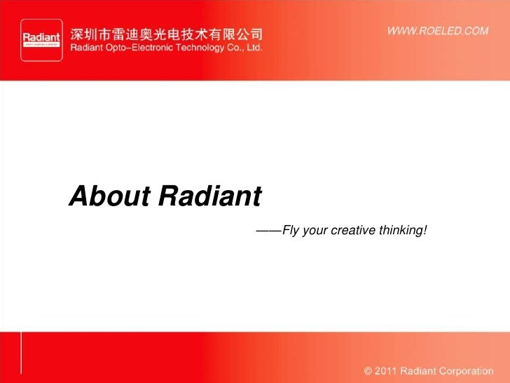 About Radiant            ——Fly your creative thinking!