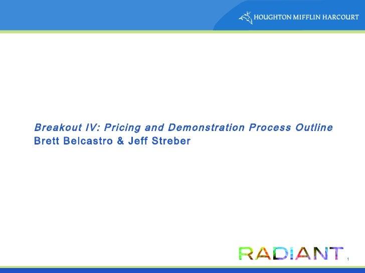 Breakout IV: Pricing and Demonstration Process Outline Brett Belcastro & Jeff Streber