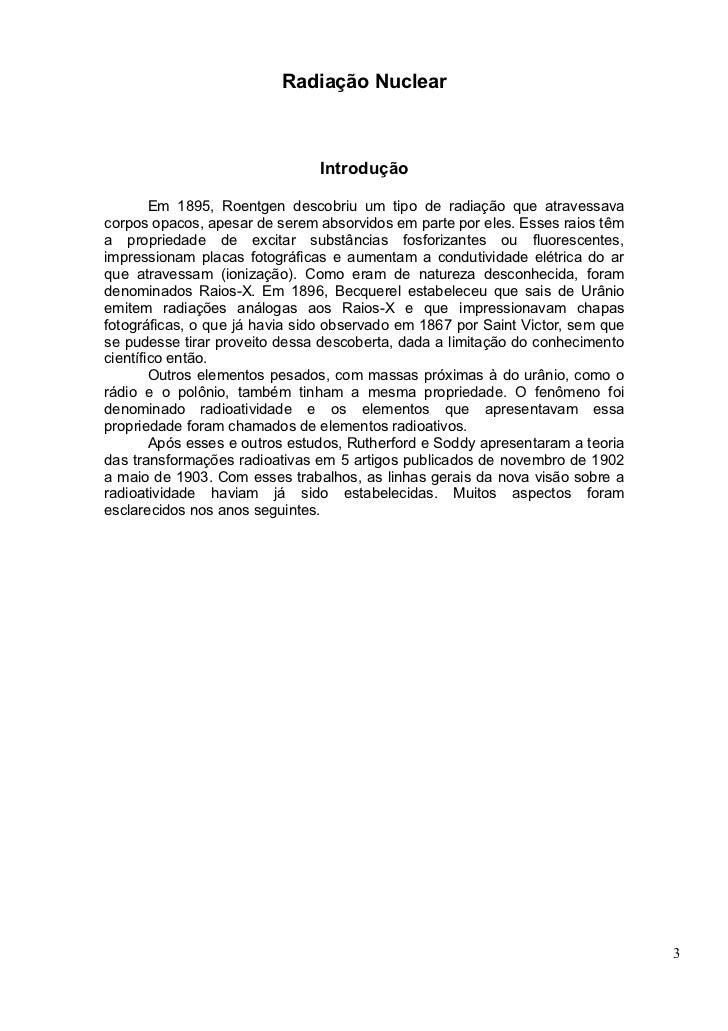 Radiação Nuclear                                   Introdução          Em 1895, Roentgen descobriu um tipo de radiação que...