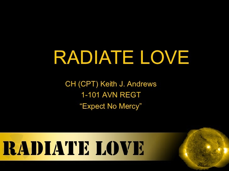 """RADIATE LOVE  CH (CPT) Keith J. Andrews 1-101 AVN REGT """" Expect No Mercy"""""""