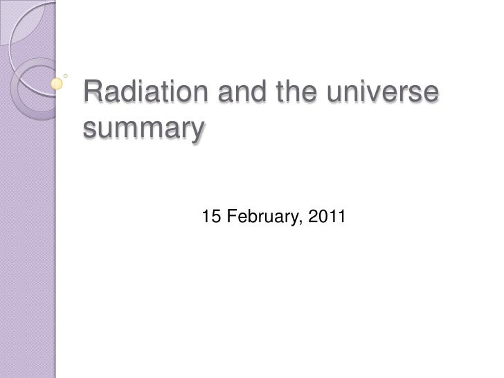 Radiation and the universe summary<br />12 February, 2011<br />