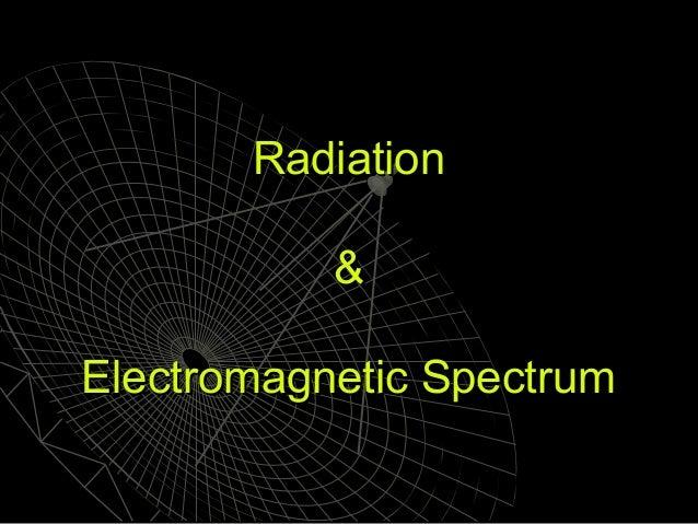 Radiation & Electromagnetic Spectrum