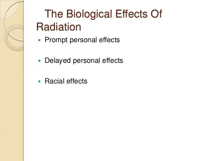 effects of radiation to the growth Ionizing radiation effects the deleterious effect ionizing radiation has on human tissue can be divided into two types : non-stochastic (deterministic) or stochastic effects deterministic (non-stochastic) effects deterministic effects only occur once a threshold of exposure has been exceeded the severity of deterministic effects increases as.