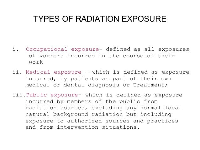 Three Principles Of Radiation Protection  JUSTIFICATION: Any decision that alters the radiation exposure situation should...